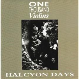 ONE THOUSAND VIOLINS : Halcyon Days