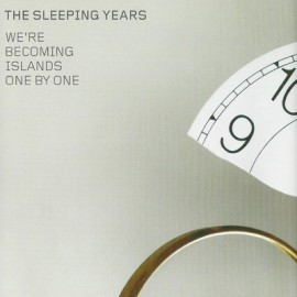SLEEPING YEARS (the) : CD We're Becoming Islands One By One