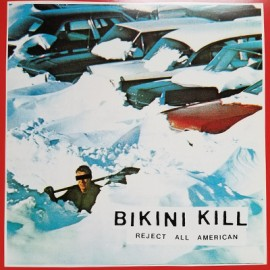 BIKINI KILL : LP Reject All American