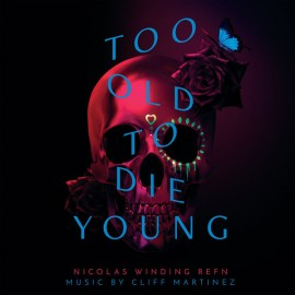 MARTINEZ Cliff : LPx2 Too Old To Die Young (Original Series Soundtrack)