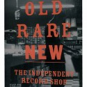 OLD RARE NEW : Book The Independent Record Shop