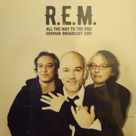 R.E.M : LPx2 All The Way To The End : German Broadcast 2001