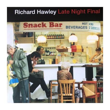 HAWLEY Richard : LP Late Night Final