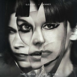 SLEATER KINNEY : LP The Center Won't Hold