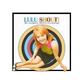 LULU : Shout! The Complete Decca Recordings