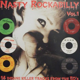 VARIOUS : LP Nasty Rockabilly - Vol.1 - 14 Insane Killer Tracks From The 50's