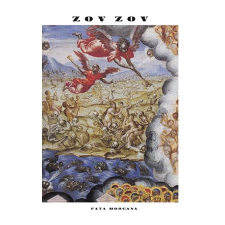 """ZOV ZOV : LP+7"""" Fata Morgana"""
