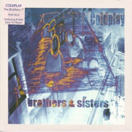 COLDPLAY : Brothers & Sisters