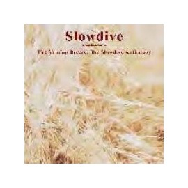 SLOWDIVE : The Shining Breeze (2cd)