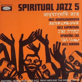 VARIOUS : CD Spiritual Jazz 5 - Esoteric, Modal And Deep Jazz From Around The World 1961-79