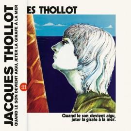 THOLLOT Jacques : LP Quand Le Son Devient Aigu, Jeter La Girafe À La Mer