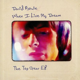 BOWIE David : When I Live My Dream (The Top Gear E.P.)
