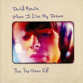 BOWIE David : When I Live My Dream (The Top Gear E.P.)