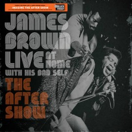 JAMES BROWN : LP Live at Home : The After Show