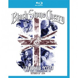 BLACK STONE CHERRY : BLU-RAY Thank you livin' Live Birmingham UK October 30th 2014