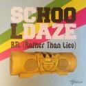 "SCHOOL DAZE : 12""EP RTL (Rather Than Lies)"
