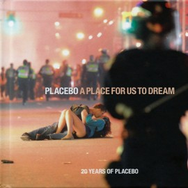 PLACEBO : CDx2 A Place For Us To Dream