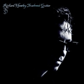 HAWLEY Richard : CD Truelove's Gutter