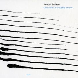 BRAHEM Anouar : CD Conte De L'Incroyable Amour