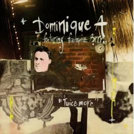 DOMINIQUE A : Twice More