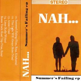 NAH... : K7 Summer's Failing ep