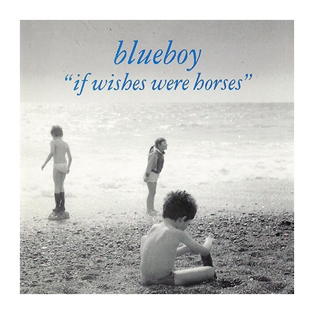 BLUEBOY : LP If Wishes Were Horses