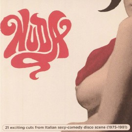 VARIOUS : CD Nuda : 21 Exciting Cuts From Italian Sexy Comedy Disco Scene 1975-1981