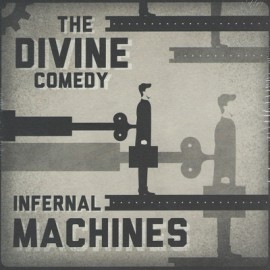 DIVINE COMEDY (the) : Infernal Machines