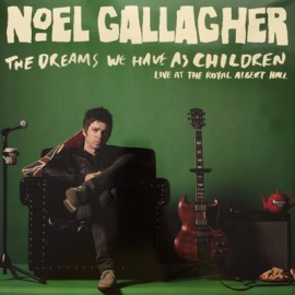 GALLAGHER Noel : LP The Dreams We Have As Children - Live At The Royal Albert Hall