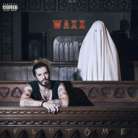 WAXX : LP Fantôme