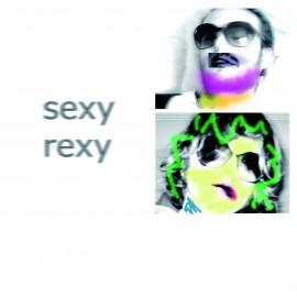 SEXY REXY : Sexy Rexy