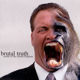 BRUTAL TRUTH : CD Sounds Of The Animal Kingdom