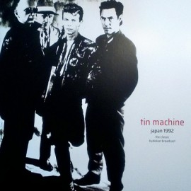 TIN MACHINE : LPx2 Japan 1992 (The Classic Budokan Broadcast)