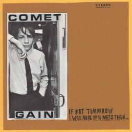 COMET GAIN : If Not Tomorrow