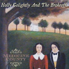 HOLLY GOLIGHTLY : LP Medicine County