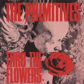 PRIMITIVES (the) : Thru The Flowers