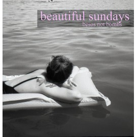 BEAUTIFUL SUNDAYS : Besos Not Bombs