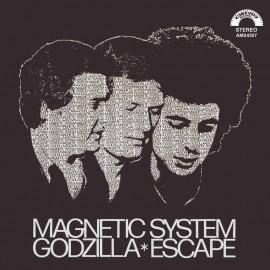 MAGNETIC SYSTEM : Godzilla/Escape