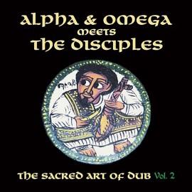 ALPHA & OMEGA MEETS THE DISCIPLES : LP Sacred Art Of Dub Volume 2