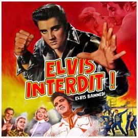 PRESLEY Elvis : LPx2 Elvis Interdit ! (Evils Banned)