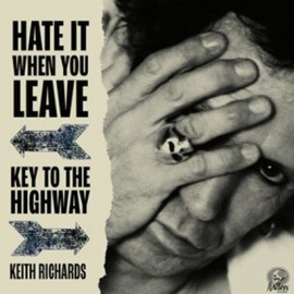 RICHARDS Keith : Hate It When You Leave