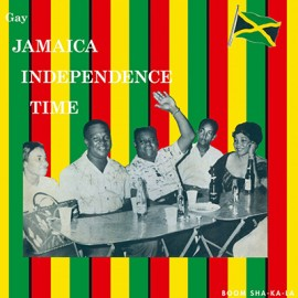 VARIOUS : LP Gay Jamaica Independance Time (Boom Sha-Ka-La)
