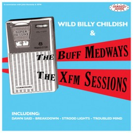 WILD BILLY CHILDISH / BUFF MEDWAYS (the) : LP The Xfm Sessions
