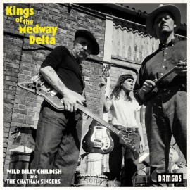 WILD BILLY CHILDISH : LP Kings Of The Medway Delta