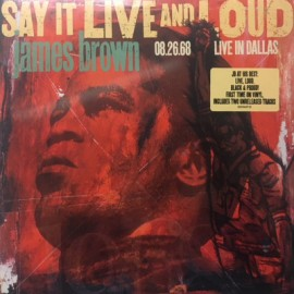 JAMES BROWN : LPx2 Say It Live And Loud (08.26.68 Live In Dallas)