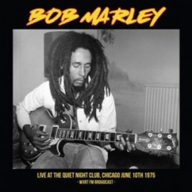 MARLEY Bob : LP Live Quiet Night Club Chicago 1975