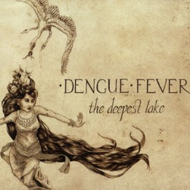 DENGUE FEVER : CD The Deepest Lake