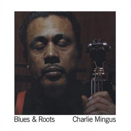 MINGUS Charles : LP Blues & Roots