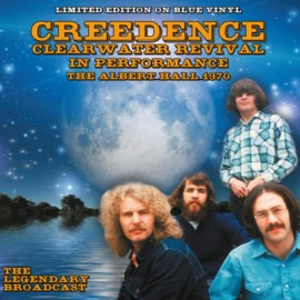 CREEDENCE CLEARWATER REVIVAL : LP In Performance - The Albert Hall 1970 (Blue Vinyl)