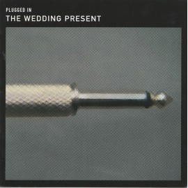 WEDDING PRESENT (the) : CD+DVD Plugged In
